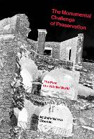 The Monumental Challenge of Preservation The Past in a Volatile World by Michele (Dean and Professor, Simmons College) Cloonan