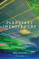 Planetary Improvement Cleantech Entrepreneurship and the Contradictions of Green Capitalism by Jesse (Assistant Professor, Virginia Commonwealth University) Goldstein