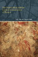 The Native Mind and the Cultural Construction of Nature by Scott Atran, Douglas L. Medin