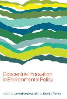 Conceptual Innovation in Environmental Policy by James (Carleton University) Meadowcroft