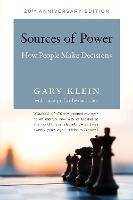 Sources of Power How People Make Decisions by Gary A. (Dr.) Klein