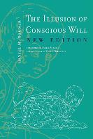 The Illusion of Conscious Will by Daniel M. Wegner, Daniel (Harvard University) Gilbert, Thalia (Assistant Professor, Dartmouth College) Wheatley
