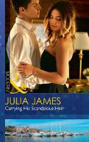 Carrying His Scandalous Heir by Julia James