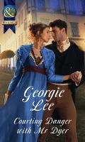 Courting Danger With Mr Dyer by Georgie Lee