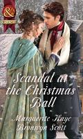 Scandal At The Christmas Ball A Governess for Christmas / Dancing with the Duke's Heir by Marguerite Kaye, Bronwyn Scott