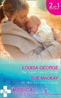 The Nurse's Special Delivery The Nurse's Special Delivery (the Ultimate Christmas Gift, Book 1) / Her New Year Baby Surprise (the Ultimate Christmas Gift, Book 2) by Louisa George, Sue MacKay