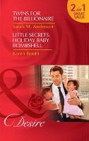 Twins For The Billionaire Twins for the Billionaire (Billionaires and Babies, Book 89) / Little Secrets: Holiday Baby Bombshell (Little Secrets, Book 5) by Sarah M. Anderson, Karen M. Booth