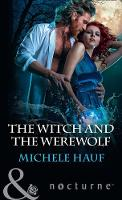 The Witch And The Werewolf by Michele Hauf