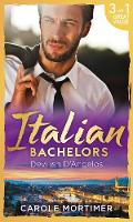 Italian Bachelors: Devilish D'angelos A Bargain with the Enemy / a Prize Beyond Jewels (the Devilish D'Angelos, Book 2) / a D'Angelo Like No Other (the Devilish D'Angelos, Book 3) by Carole Mortimer