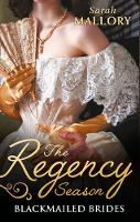 The Regency Season: Blackmailed Brides The Scarlet Gown / Lady Beneath the Veil by Sarah Mallory