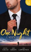 One Night: Latin Heat Uncovering Her Nine Month Secret / One Night with the Enemy / One Night with Morelli by Jennie Lucas, Abby Green, Kim Lawrence