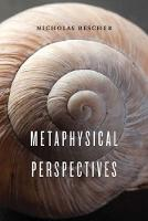 Metaphysical Perspectives by Nicholas Rescher