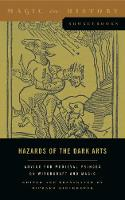 Hazards of the Dark Arts Advice for Medieval Princes on Witchcraft and Magic by Richard Kieckhefer