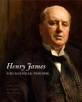 Henry James and American Painting by Colm Toibin, Marc Simpson, Declan Kiely