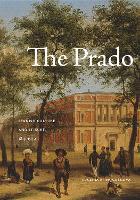 The Prado Spanish Culture and Leisure, 1819-1939 by Eugenia Afinoguenova