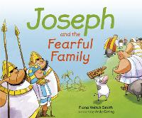 Joseph And The Fearful Family by Fiona Veitch Smith