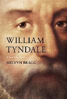 William Tyndale A Very Brief History by Melvyn Bragg