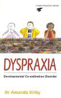 Dyspraxia Developmental Co-ordination Disorder by Amanda Kirby