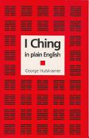 I Ching in Plain English by George Hulskramer