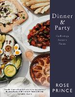 Dinner & Party Gatherings. Suppers. Feasts. by Rose Prince