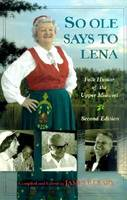 So Ole Says to Lena Folk Humor of the Upper Midwest by W.K. McNeal