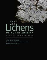 Keys to Lichens of North America Revised and Expanded by Irwin M. Brodo, Sylvia Duran Sharnoff, Stephen Sharnoff