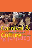 Carnival and Culture Sex, Symbol, and Status in Spain by David D. Gilmore