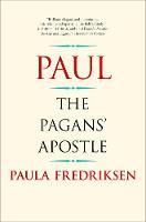 Paul The Pagans' Apostle by Paula Fredriksen