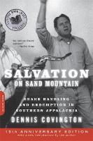 Salvation on Sand Mountain Snake Handling and Redemption in Southern Appalachia by Dennis Covington