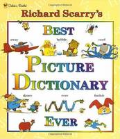 Richard Scarry's Best Picture Dictionary Ever by Richard Scarry