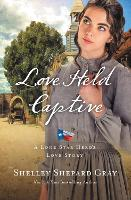 Love Held Captive by Shelley Shepard Gray