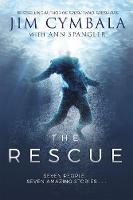 The Rescue Seven People, Seven Amazing Stories... by Jim Cymbala, Ann Spangler