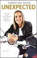 Unexpected Leave Fear Behind, Move Forward in Faith, Embrace the Adventure by Christine Caine