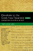 Devotions on the Greek New Testament, Volume Two 52 Reflections to Inspire and Instruct by Paul Norman Jackson
