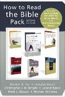 How to Read the Bible Pack, Second Edition Includes How to Read the Bible for All Its Worth and Five Companion Books by Gordon D. Fee, Douglas Stuart, Christopher J. H. Wright, Mark L. Strauss