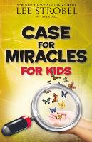 Case for Miracles for Kids by Lee Strobel, Jesse Florea