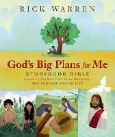 God's Big Plans for Me Storybook Bible Based on the New York Times Bestseller The Purpose Driven Life by Rick Warren