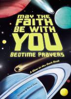 May the Faith Be With You: Bedtime Prayers by Susan Collins Thoms