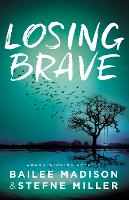 Losing Brave by Bailee Madison, Stefne Miller