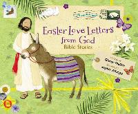 Easter Love Letters from God Bible Stories by Glenys Nellist
