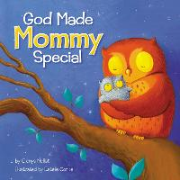 God Made Mommy Special by Glenys Nellist