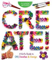 Create! A Girl's Guide to DIY, Doodles, and Design by Zondervan