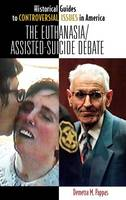 The Euthanasia / Assisted Suicide Debate by Demetra M. Pappas