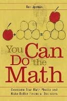 You Can Do the Math Overcome Your Math Phobia and Make Better Financial Decisions by Ronald L. Lipsman