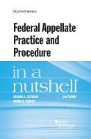 Federal Appellate Practice and Procedure in a Nutshell by Gregory Castanias, Robert Klonoff
