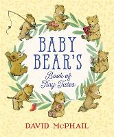 Baby Bear's Book of Tiny Tales by David McPhail