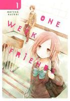One Week Friends, Vol. 1 by Matcha Hazuki, Matcha Hazuki