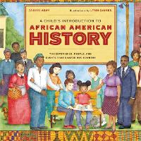 A Child's Introduction to African American History The Experiences, People, and Events That Shaped Our Country by Jabari Asim, Lynn Gaines