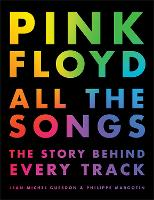 Pink Floyd All The Songs by Jean-Michel Guesdon, Philippe Margotin