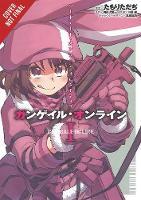 Sword Art Online: Alternative Gun Gale Online, Vol. 1 by Reki Kawahara, Reki Kawahara